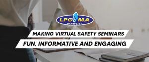 Making Virtual Safety Seminars Fun, Informative and Engaging